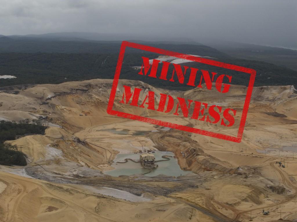 Sand mining on Straddie = mining madness